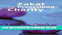 Read Now Zakat the Prescribed Charity: Islamic Books on the Quran, the Hadith and the Prophet