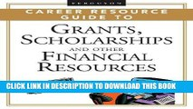 Read Now 2 volume set: Ferguson Career Resource Guide to Grants, Scholarships, And Other Financial