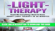 [FREE] EBOOK Light Therapy: Teach Me Everything I Need To Know About Light Therapy In 30 Minutes