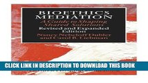 [READ] EBOOK Bioethics Mediation: A Guide to Shaping Shared Solutions, Revised and Expanded