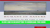 [FREE] EBOOK Humans in Nature: The World As We Find It and the World As We Create It BEST COLLECTION