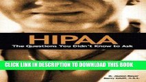 [READ] EBOOK HIPAA: The Questions You Didn t Know to Ask ONLINE COLLECTION