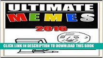 [Free Read] Memes: Ultimate Funny Memes 2016 - The Best In Meme Humor: (Funny Books Collection To