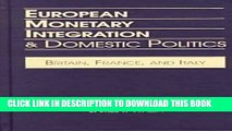 [New] Ebook European Monetary Integration   Domestic Politics: Britain, France, and Italy Free