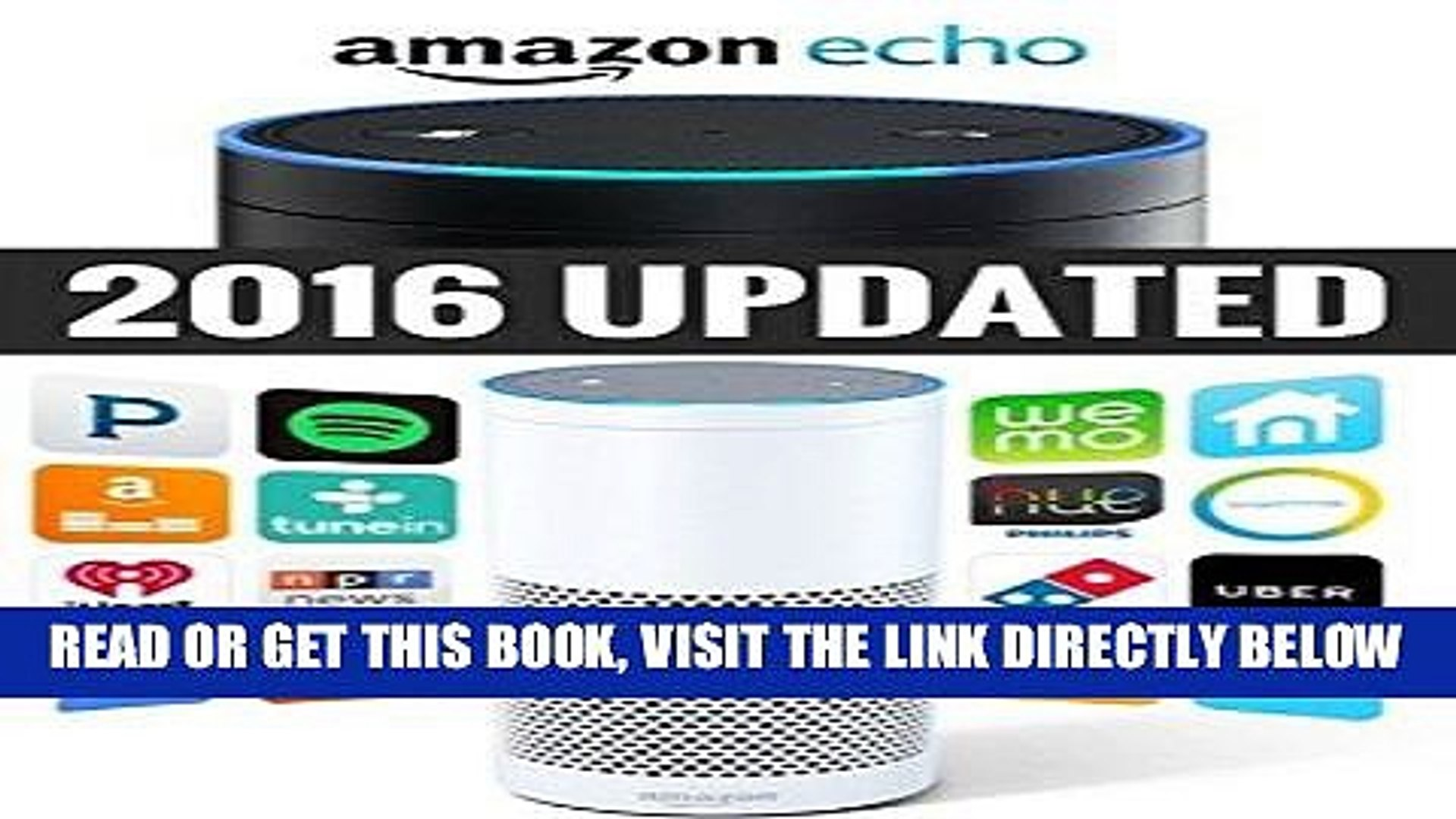 [Free Read] Amazon Echo: Amazon Echo Advanced User Guide (2016 Updated) (Echo, Amazon Echo User