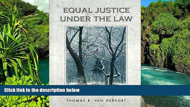 READ FULL  Equal Justice Under the Law: An Introduction to American Law and Legal System  Premium