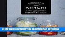 [New] Ebook Kimchi: Essential Recipes of the Korean Kitchen Free Online