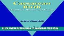 [READ] EBOOK Caesarean Birth: Experience, Practice   History, 1e ONLINE COLLECTION