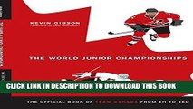 Best Seller The World Junior Championships, The Official Book of Team Canada from Eh to Zed Free