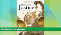 Big Deals  Rebuilding Justice: Civil Courts in Jeopardy and Why You Should Care  Full Read Best