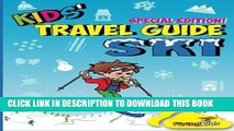 Ebook Kids  Travel Guide - Ski: Everything kids need to know before and during their ski trip