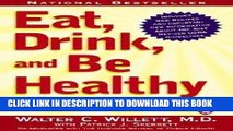 Ebook Eat, Drink, And Be Healthy - Harvard Medical School Guide To Healthy Eating Free Read