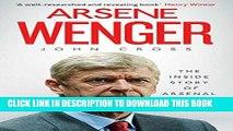 [BOOK] PDF Arsene Wenger: The Inside Story of Arsenal Under Wenger New BEST SELLER
