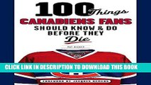 Ebook 100 Things Canadiens Fans Should Know   Do Before They Die (100 Things...Fans Should Know)