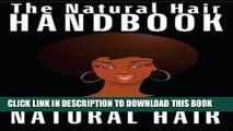 Read Now The Natural Hair Handbook: Everything You Need to Know About Natural Hair (Natural Hair