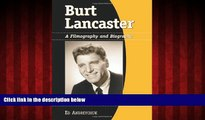 FREE PDF  Burt Lancaster: A Filmography And Biography  BOOK ONLINE