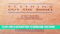 Read Now Fleshing Out the Bones: Case Histories in the Practice of Chinese Medicine Download Online