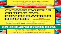 Read Now A Consumer s Guide to Psychiatric Drugs: Straight Talk for Patients and Their Families