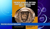 FREE PDF  French Science Fiction, Fantasy, Horror and Pulp Fiction  BOOK ONLINE
