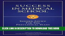 Best Seller Success in Medical School: Insider Advice for the Preclinical Years by Samir P. Desai