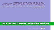 Ebook Keeping the Children Well: Medical Inspection; School Nurses; the Open Air School; Open Air