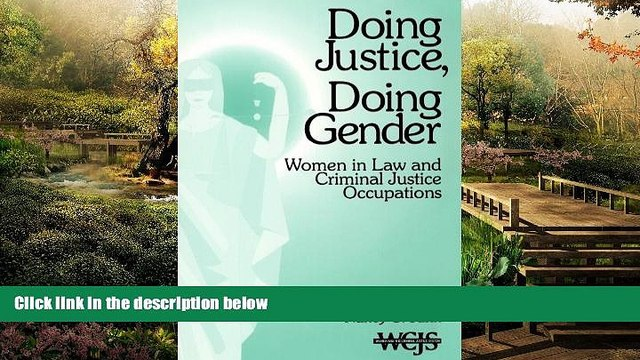 READ FULL  Doing Justice, Doing Gender: Women in Law and Criminal Justice Occupations (Women in