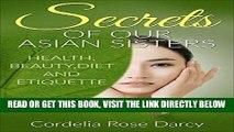 [PDF] Secrets of Our Asian Sisters: Health,Beauty,Diet and Etiquette (Asian Beauty, Korean 10 step