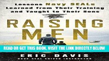 [EBOOK] DOWNLOAD Raising Men: Lessons Navy SEALs Learned from Their Training and Taught to Their