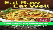 Best Seller Eat Raw, Eat Well: 400 Raw, Vegan and Gluten-Free Recipes Free Read