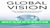 [Free Read] Global Vision: How Companies Can Overcome the Pitfalls of Globalization Free Online