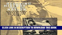 [PDF] Rescuing History from the Nation: Questioning Narratives of Modern China Popular Online