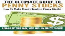 [Free Read] The Ultimate Guide To Penny Stocks: How To Make Money Trading Penny Stocks (Stock