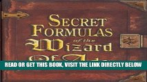 [Free Read] Secret Formulas of the Wizard of Ads: Turning Paupers into Princes and Lead into Gold
