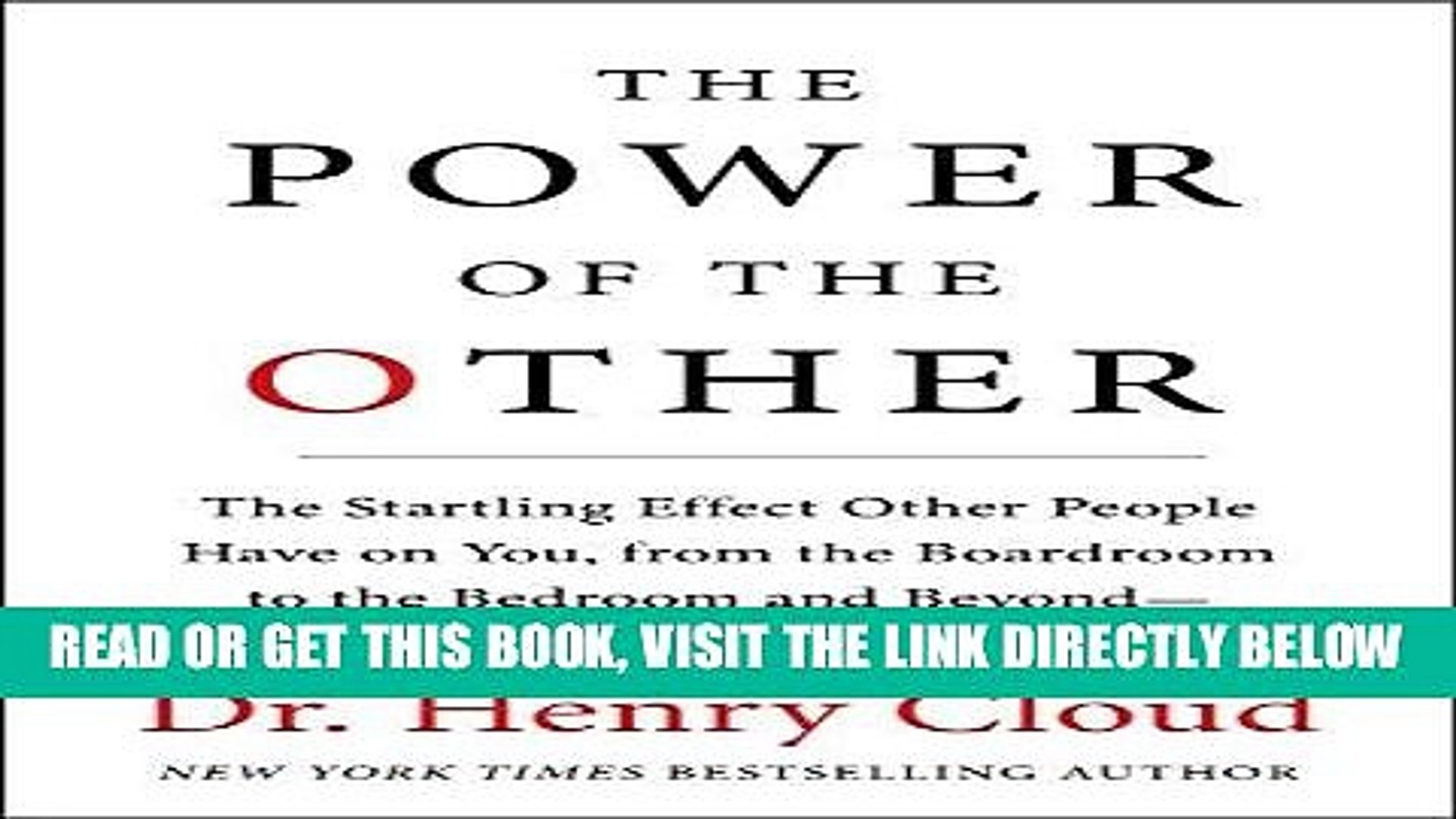 [Free Read] The Power of the Other: The startling effect other people have on you, from the