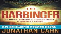 Ebook The Harbinger: The Ancient Mystery that Holds the Secret of America s Future Free Read