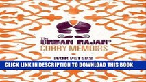 Read Now The Urban Rajah s Curry Memoirs Download Online