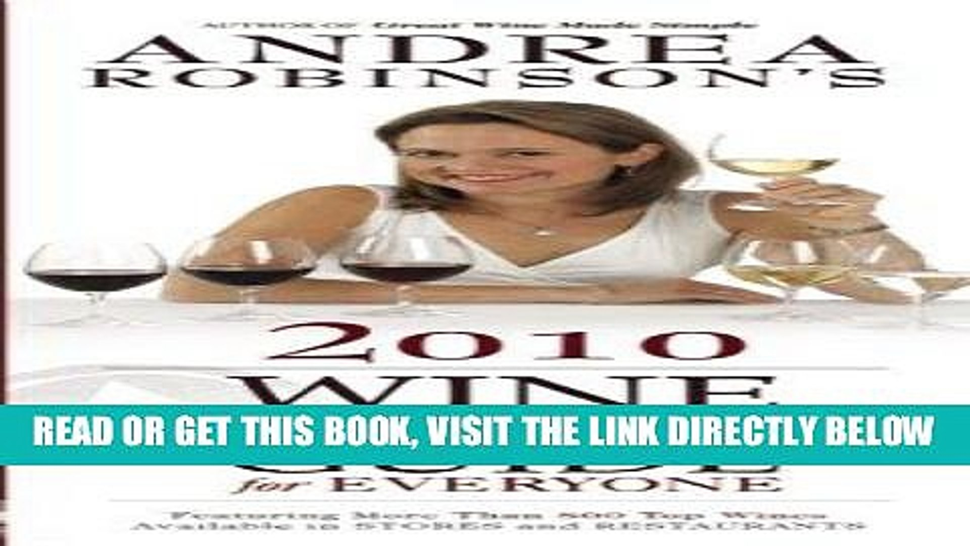 Read Now Andrea Robinson s 2010 Wine Buying Guide for Everyone (Andrea Robinson s Wine Buying
