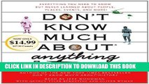 Best Seller Don t Know Much About Anything: Everything You Need to Know But Never Learned About