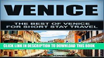 [PDF] Venice: The Best Of Venice For Short Stay Travel (Venice Travel Guide,Italy) (Short Stay