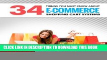 Collection Book 34 Things You MUST Know about E-Commerce Shopping Cart Systems (Shopping Carts