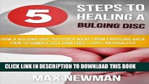 [PDF] 5 Steps To Healing A Bulging Disc: How A Bulging Disc Sufferer Went From Crippling Back Pain