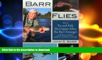 EBOOK ONLINE  Barr Flies: How to Tie and Fish the Copper John, the Barr Emerger, and Dozens of