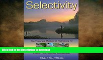 FAVORITE BOOK  Selectivity: The Theory   Method of Fly Fishing for Fussy Trout, Salmon,