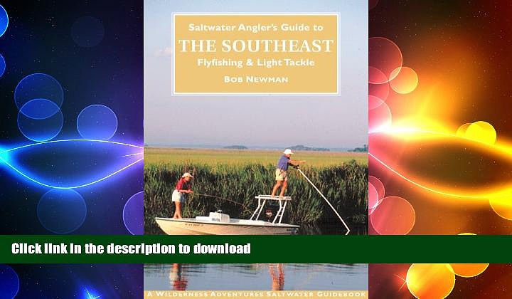 READ BOOK  Saltwater Angler s Guide to the Southeast: Fly Fishing   Light Tackle (Saltwater