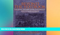 READ book  Beyond the Textbook: Teaching History Using Documents and Primary Sources  FREE BOOOK