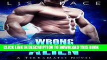 [PDF] Wrong Alien: A SciFi Alien Mail Order Bride Romance (TerraMates Book 6) Exclusive Full Ebook