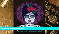 Big Deals  Dia De Los Muertos: Sugar Skull Coloring Book: Unique Gifts For Women   Unique Gifts