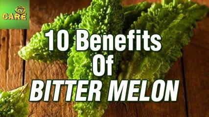 10 Benefits Of Bitter Melon | Care Tv