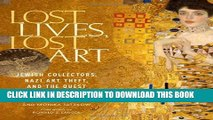 [PDF] Lost Lives, Lost Art: Jewish Collectors, Nazi Art Theft, and the Quest for Justice [Online