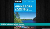 FAVORITE BOOK  Moon Minnesota Camping: The Complete Guide to Tent and RV Camping (Moon Outdoors)